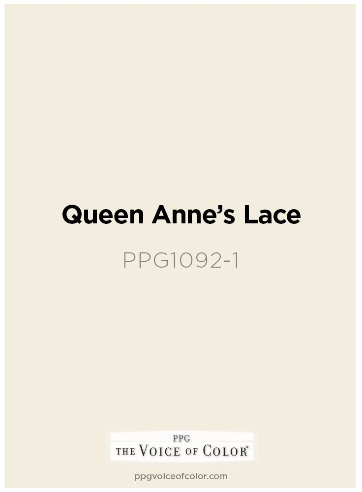 Creamy White Paint Color Queen Anne S Lace Ppg1092 1 By Ppg Voice Of Get This Tinted In Pittsburgh Paints Porter Or