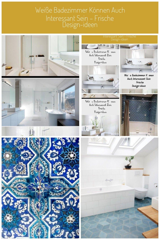 Weisse Badezimmer Konnen Auch Interessant Sein Frische Design Ideen Ikea Dusche Dekoration Blau Fliesen Waschtisch Freistehenderb In 2020 Home Decor Decor Home