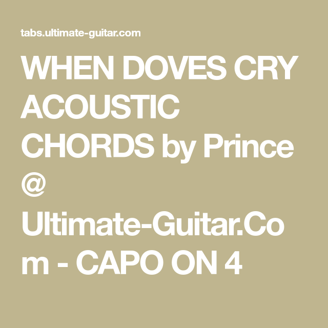 WHEN DOVES CRY ACOUSTIC CHORDS by Prince @ Ultimate-Guitar.Com ...