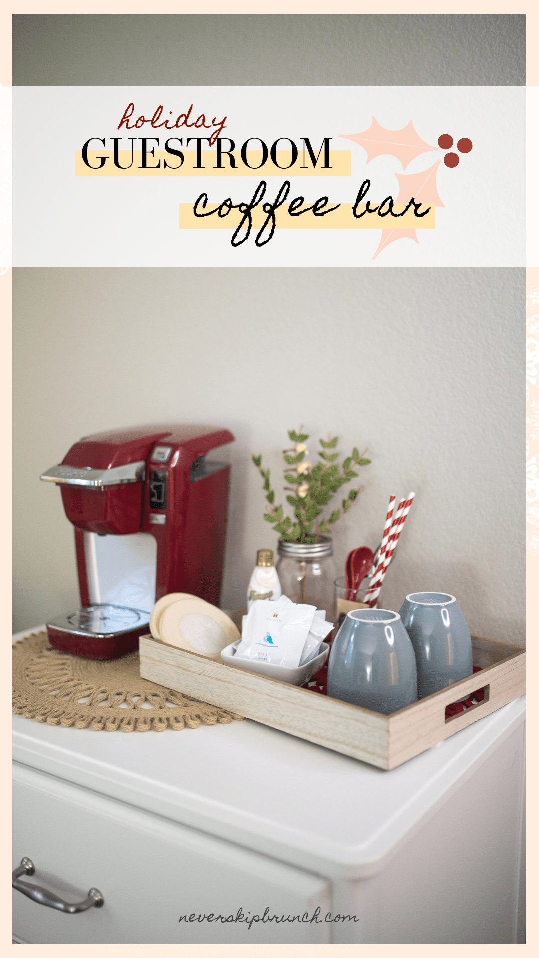 Add A Festive Guest Bedroom Coffee Bar For Your Holiday Guests Never Skip Brunch Guest Bedroom Decor Home Coffee Stations Coffee Bars In Kitchen