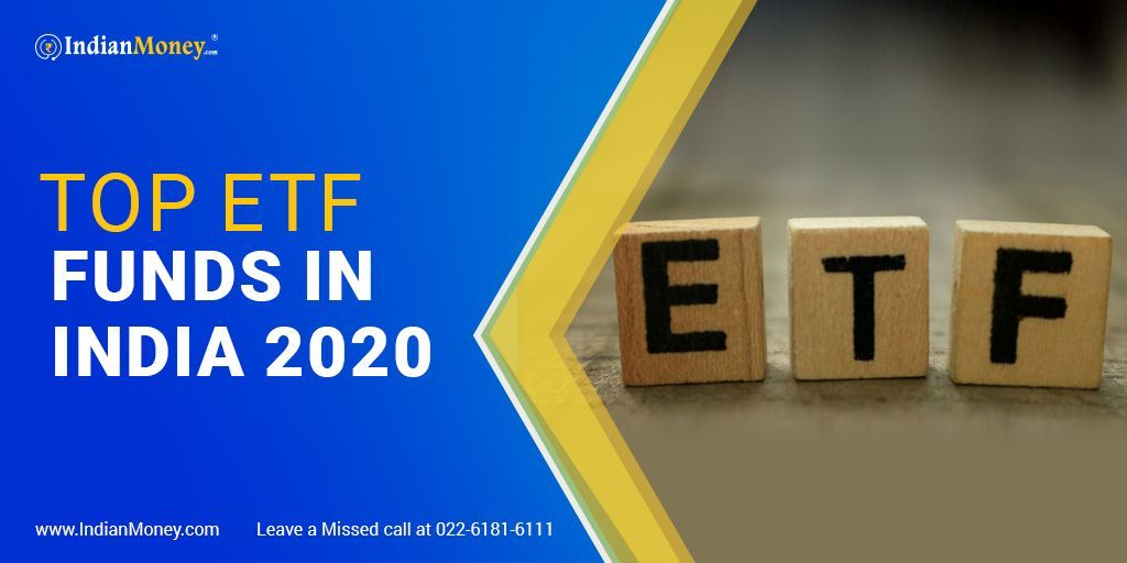 Top Etf Funds In India 2020 In 2020 With Images Investing