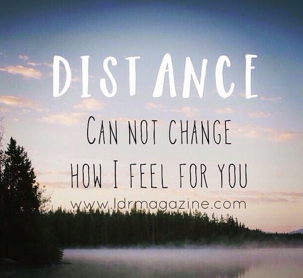 Distance Cannot Change The Love I Feel For You Wwwldrmagazine Impressive What I Feel For You Quotes