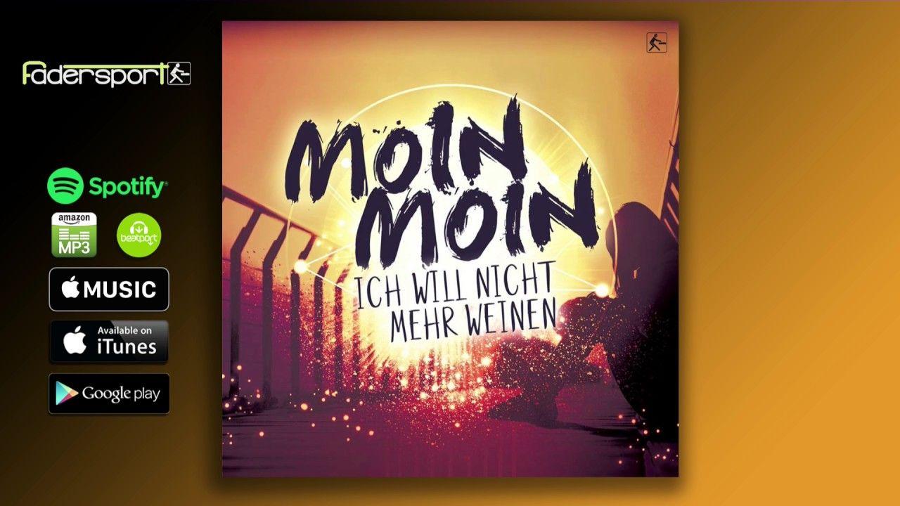 Moin Moin - Ich will nicht mehr weinen (Radio Mix)