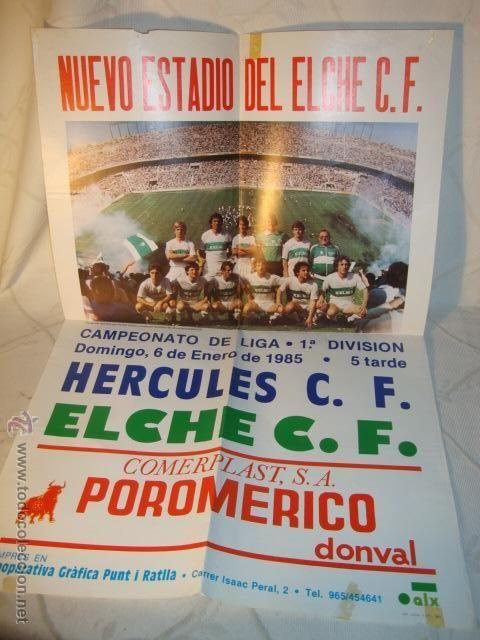 HERCULES C.F. Y ELCHE C.F. CARTEL ORIGINAL DEL PARTIDO DE FUTBOL 1ª DIVISION AÑO 1985. LOT48