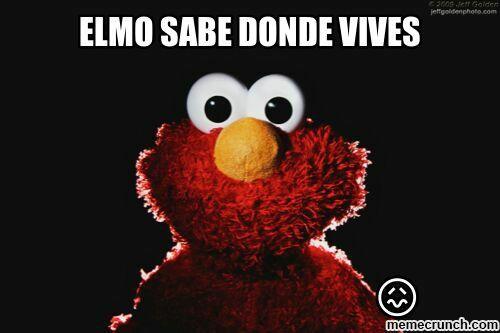 Elmo Sabe Donde Vives Memes Divertidos Imagenes Graciosas Imagenes Para Memes