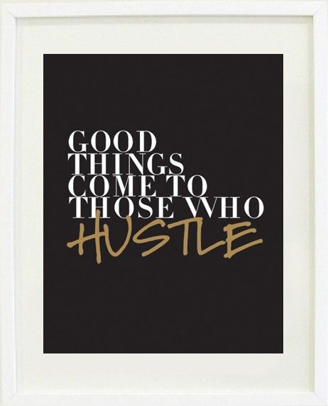 Good things come to those who hustle (black)