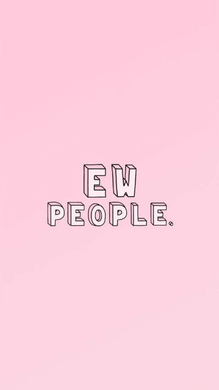 Ew People Introvert Wallpaper for iPhone and Android