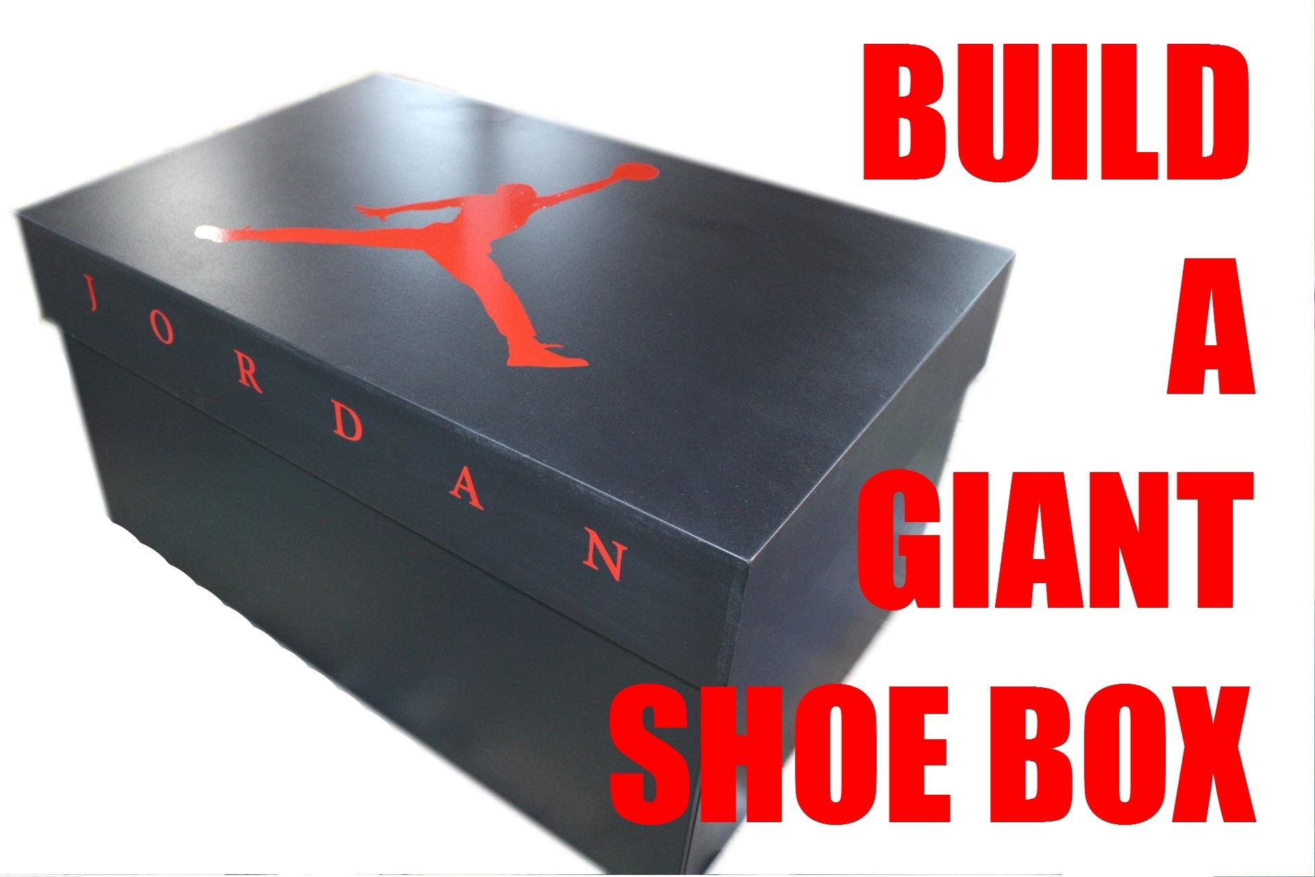 6e296fc7c0c Build a giant shoe box! Nike Air Jordan | My projects in 2019 ...