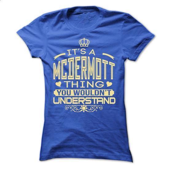 IT IS MCDERMOTT THING AWESOME SHIRT - #adidas sweatshirt #estampadas sweatshirt. GET YOURS => https://www.sunfrog.com/Names/-IT-IS-MCDERMOTT-THING-AWESOME-SHIRT-Ladies.html?68278