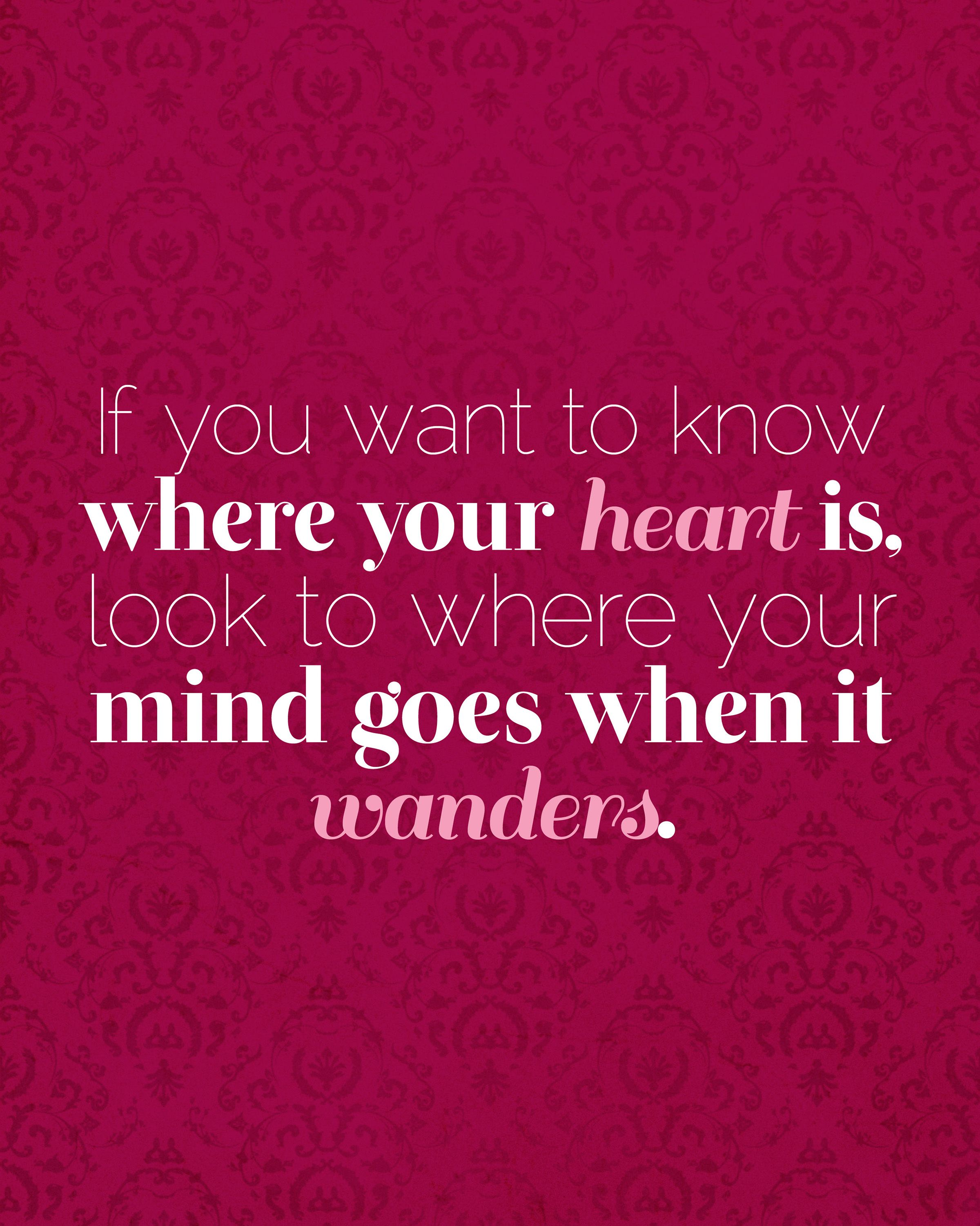 Inspirational Printable If You Want To Know Where Your Heart Is