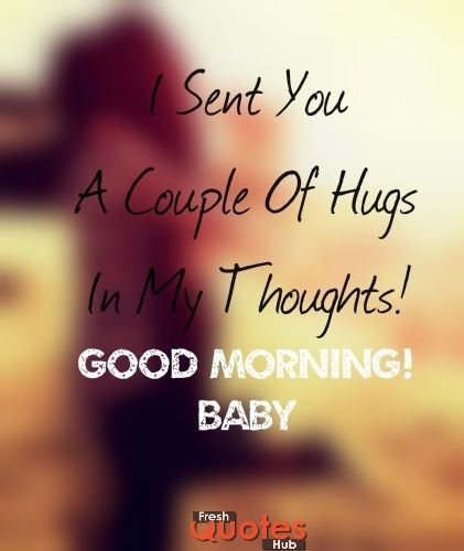 Hugs Good Morning Baby Gm Love Morning Quotes Good Morning