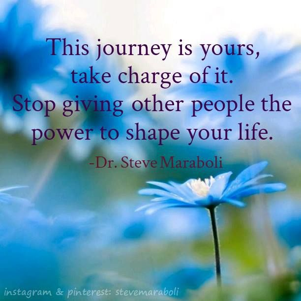 """Take Charge Of Your Life Quotes: """"This Journey Is Yours, Take Charge Of It. Stop Giving"""