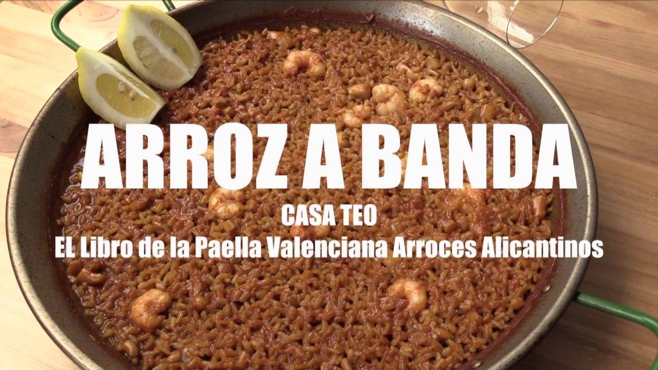 Arroz A Banda Casa Teo El Libro De La Paella Valenciana Arroces