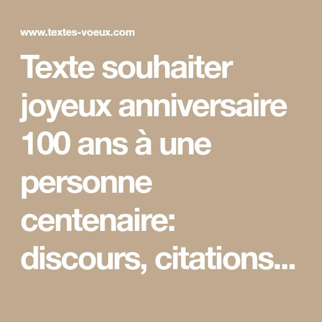 Bon Anniversaire 100 Ans Modele De Message Et Voeux Cent Ans Joyeux Anniversaire Citation Citation Anniversaire Texte Anniversaire