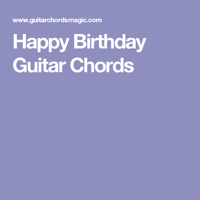 Happy Birthday Guitar Chords Chords Pinterest Happy Birthday