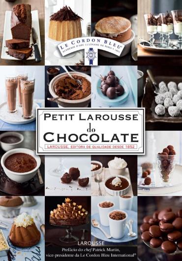 Petit Larousse do Chocolate | Receitas, Sobremesas