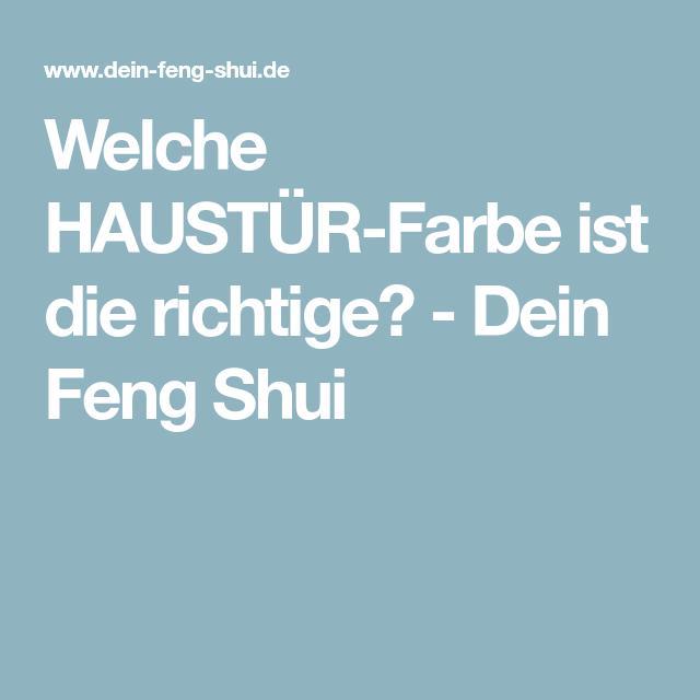 Welche Haustur Farbe Ist Die Richtige Dein Feng Shui Neues Haus