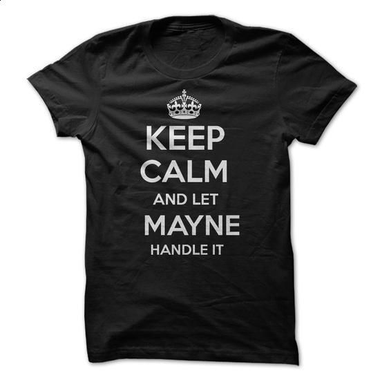 Keep Calm and let MAYNE Handle it Personalized T-Shirt  - #cute hoodie #sweatshirt quotes. MORE INFO => https://www.sunfrog.com/Funny/Keep-Calm-and-let-MAYNE-Handle-it-Personalized-T-Shirt-LN.html?68278