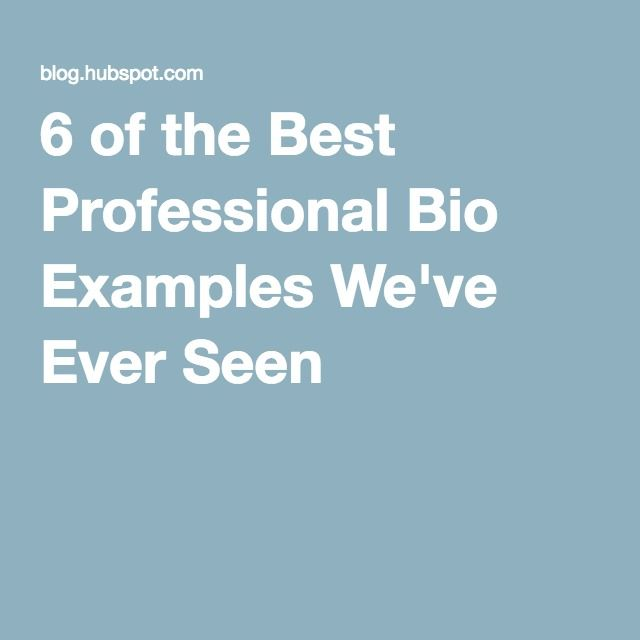 8 Of The Best Professional Bio Examples Weve Ever Seen Bio