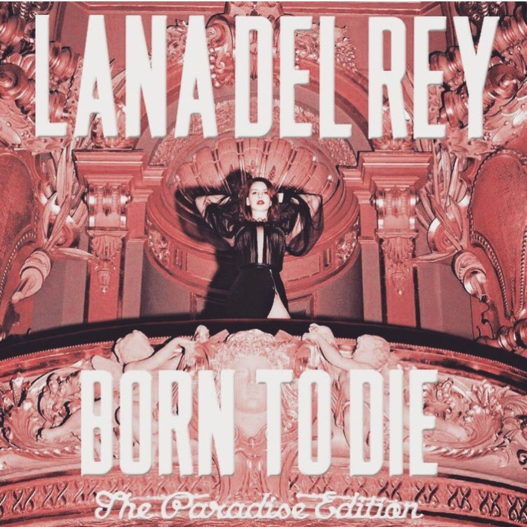 Lana Del Rey Born To Die The Paradise Edition Lana Del Rey Art Lana Del Rey Songs Lana Del Rey