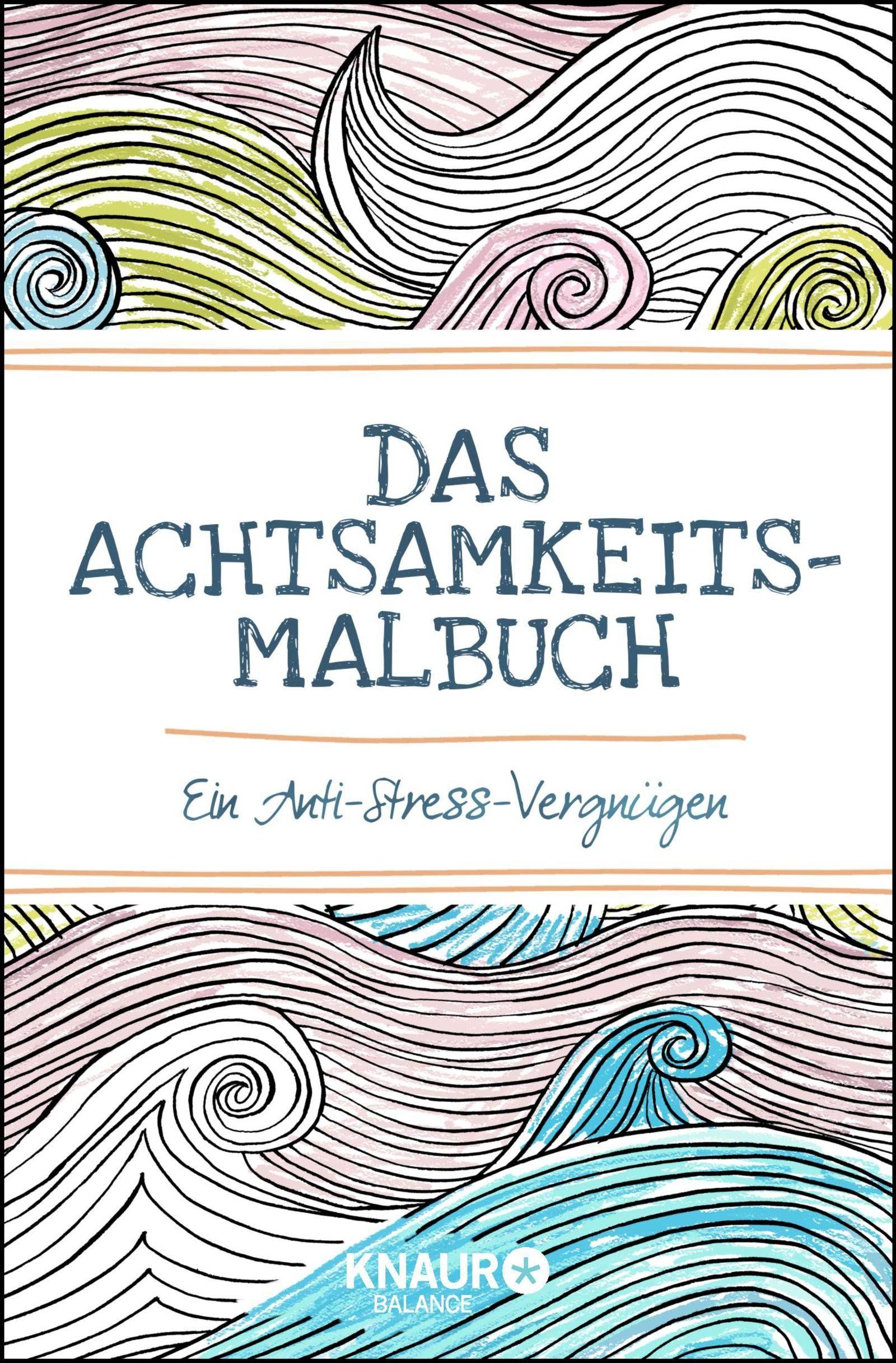 Das Achtsamkeits Malbuch Ein Anti Stress Vergnugen Amazonde