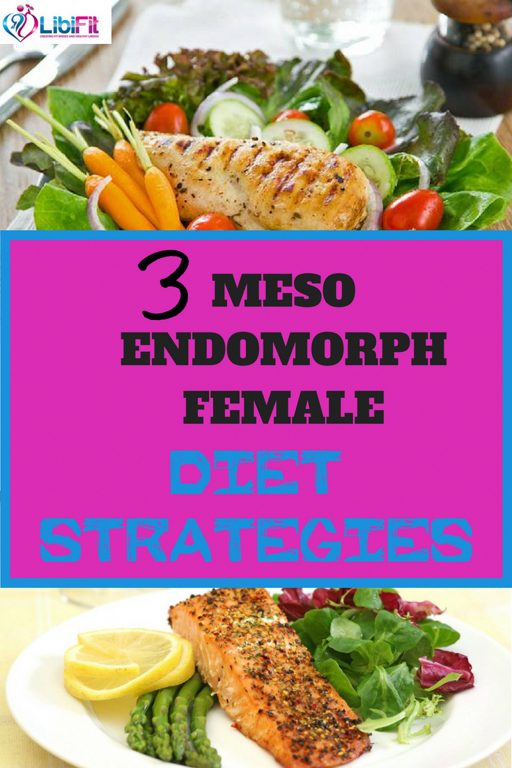 3 Meso Endomorph Female Diet Strategies