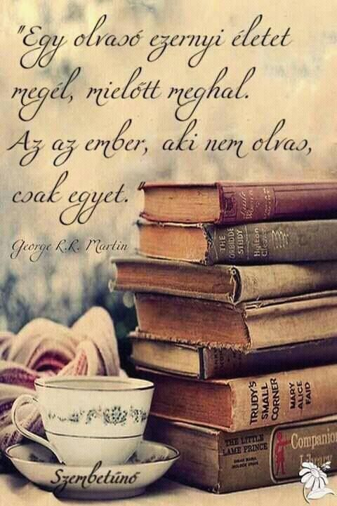 könyvek idézetek idézet #könyv #GeorgeRRMartin #filmmoly #könyvőrült #blog | Tea
