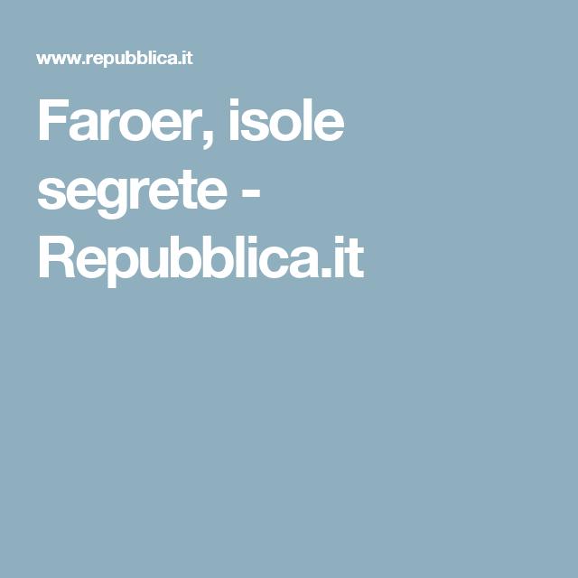 Faroer, isole segrete - Repubblica.it