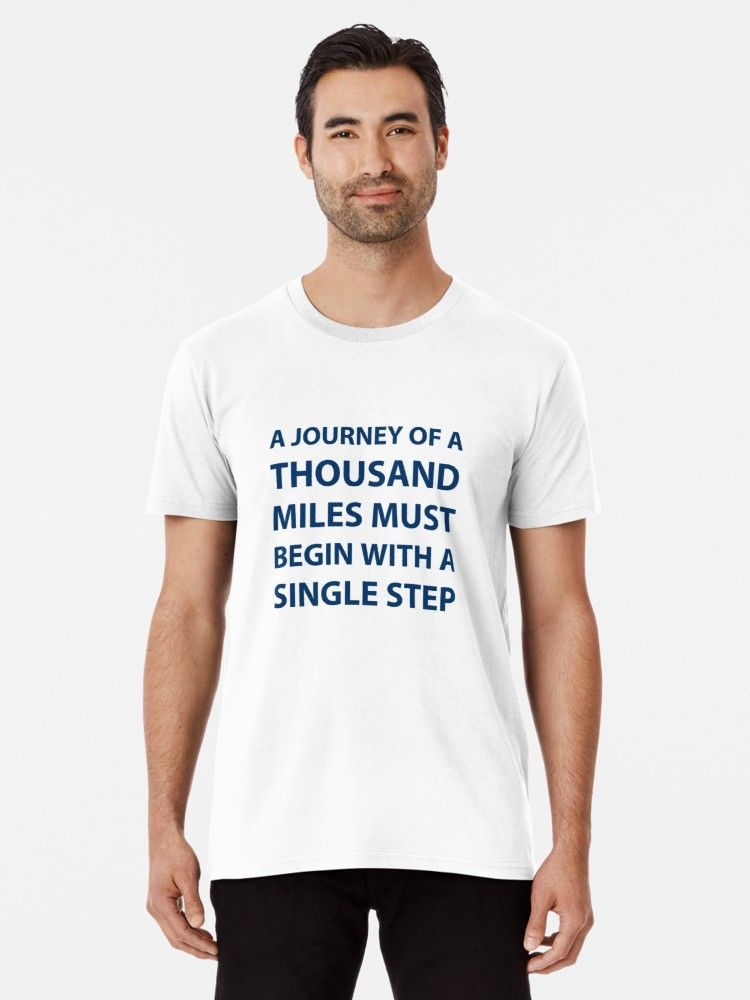 "Photo of '""A journey of a thousand miles must begin with a single step."" – Lao Tzu ' Premium T-Shirt by BrightNomad – Gifts for Travellers / Travel Gift"