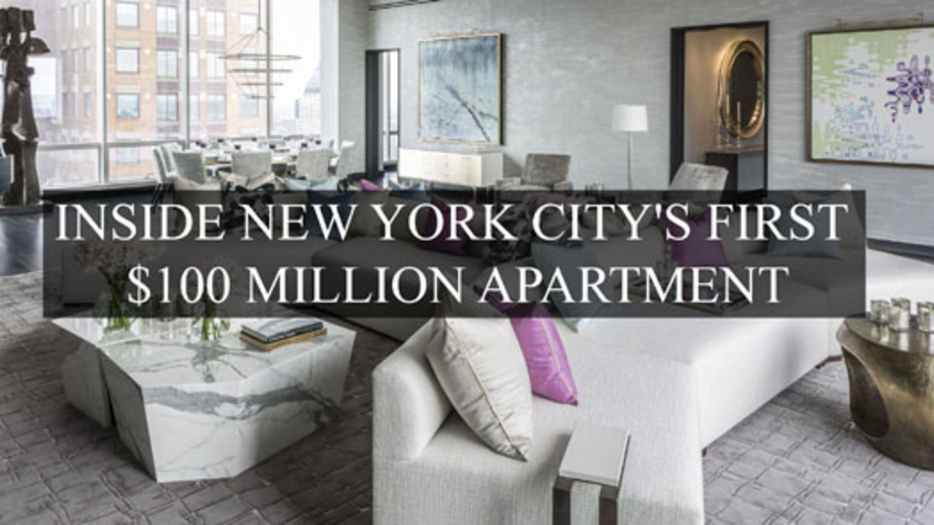 Inside new york city 39 s first 100 million apartment talk for Luxury apartments new york city