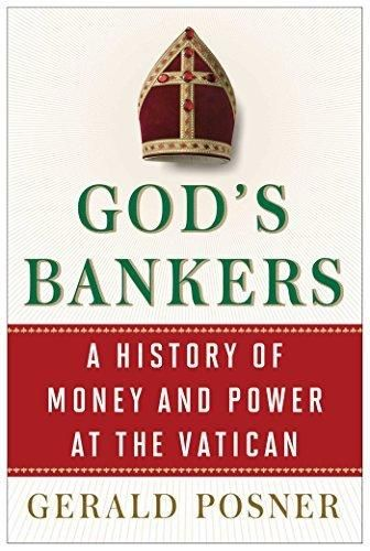God's bankers:a history of money and power at the vatican