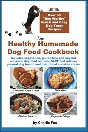 The healthy homemade dog food cookbook over 60 beg worthy quick the healthy homemade dog food cookbook over 60 beg worthy quick and forumfinder Choice Image