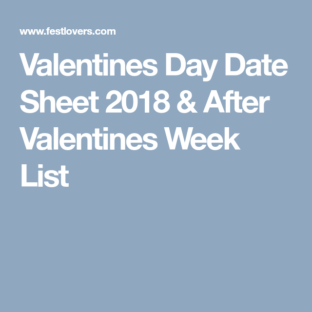 Valentines Day Date Sheet 2018 After Valentines Week List Pant