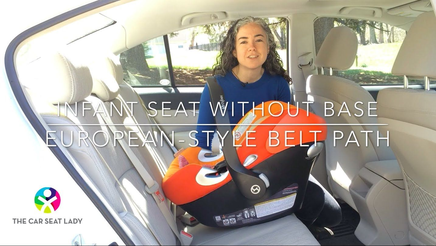 How To Install An Infant Car Seat Without Its Base European Style