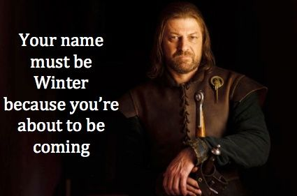 Game of Thrones pick up lines. Inappropriate. But hilarious.