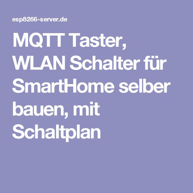 mqtt taster wlan schalter f r smarthome selber bauen mit. Black Bedroom Furniture Sets. Home Design Ideas