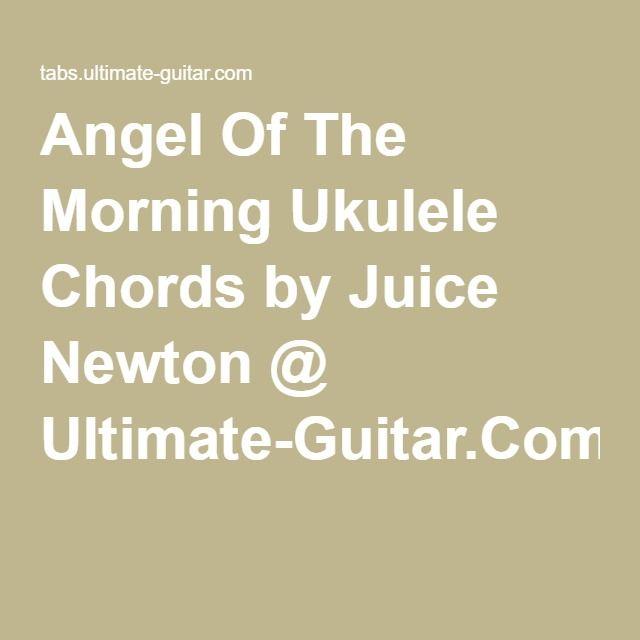 Angel Of The Morning Ukulele Chords By Juice Newton Ultimate