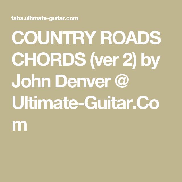 Country Roads Chords Ver 2 By John Denver Ultimate Guitar