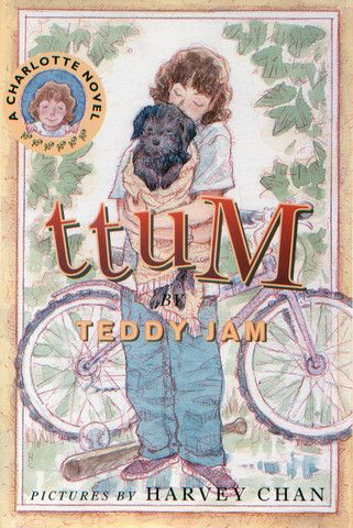 Ttum, written by Teddy Jam and illustrated by Harvey Chan. When Charlotte finds a stray dog and takes it home, a very unusual summer begins, complete with a rundown cottage, some suspicious cookies, and a mysterious stranger in black. The spunky, engaging heroine of The Charlotte Stories is back in this adventure-mystery novel by award-winning author Teddy Jam.