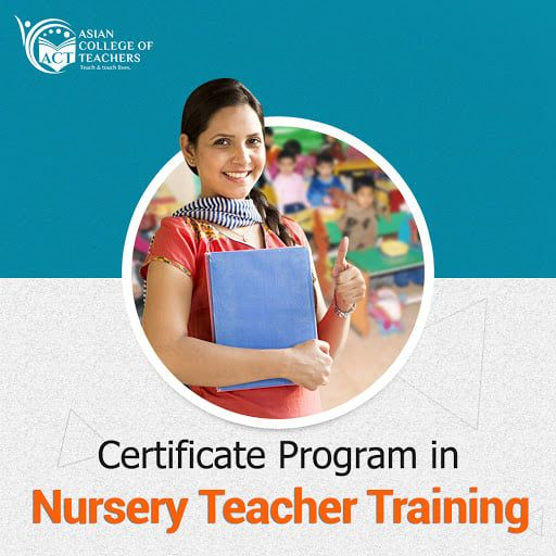 nursery teacher training asiancollegeofteachers course