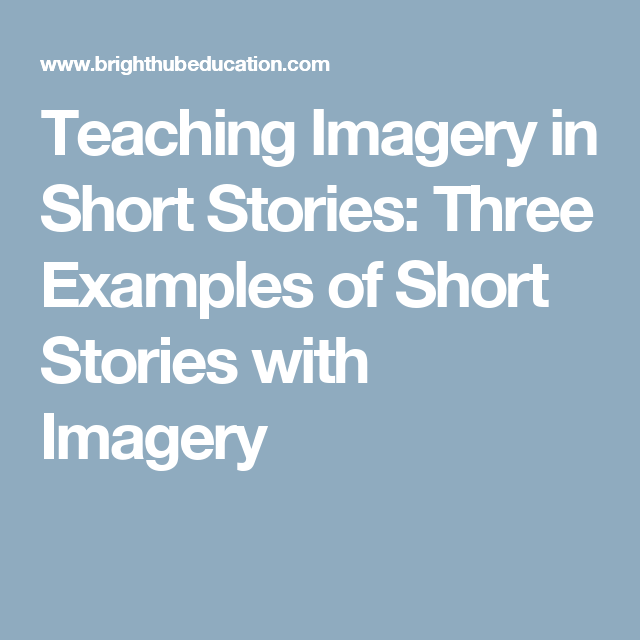 Teaching Imagery In Short Stories Three Examples Of With