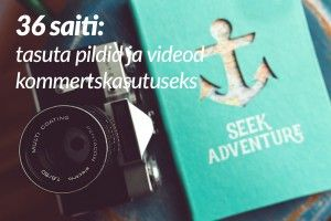 36 saiti: tasuta pildid ja videod kommertskasutuseks