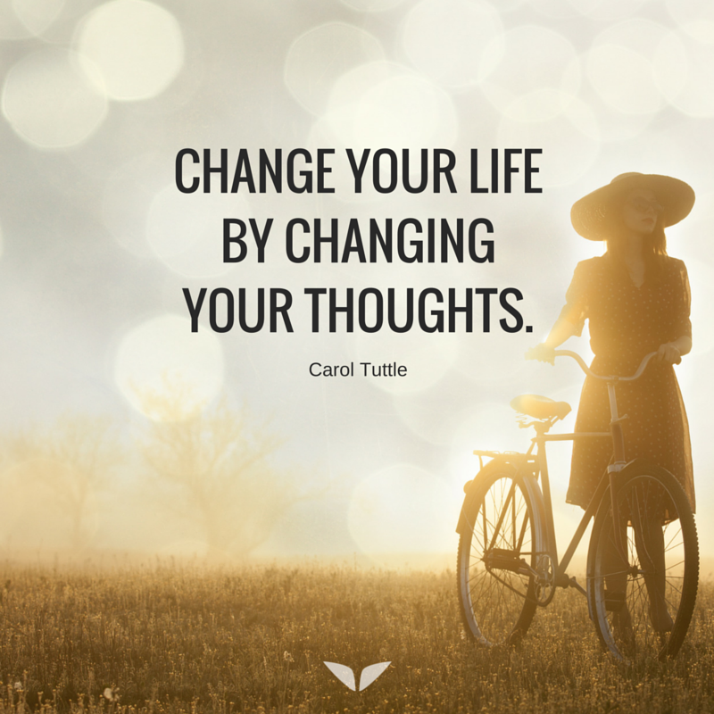 Change your life by changing your thoughts. | Quotes inspirational ...
