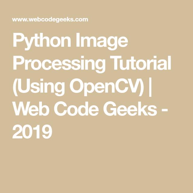 Python Image Processing Tutorial (Using OpenCV)   Web Code