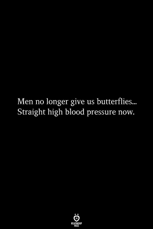 Men no longer give us butterflies