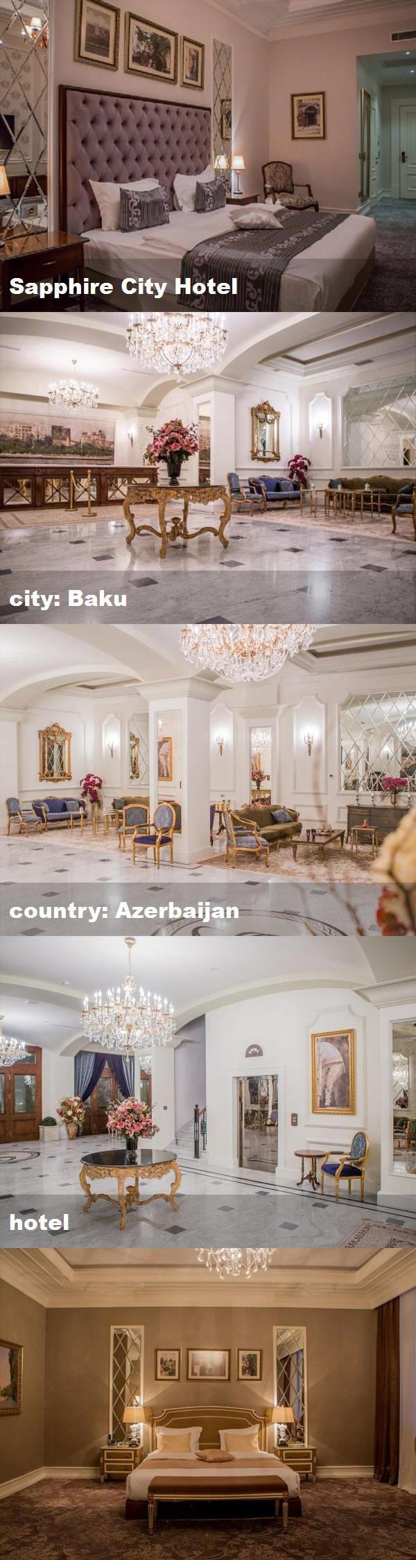 Sapphire City Hotel City Baku Country Azerbaijan Hotel City Hotel Hotel House Styles