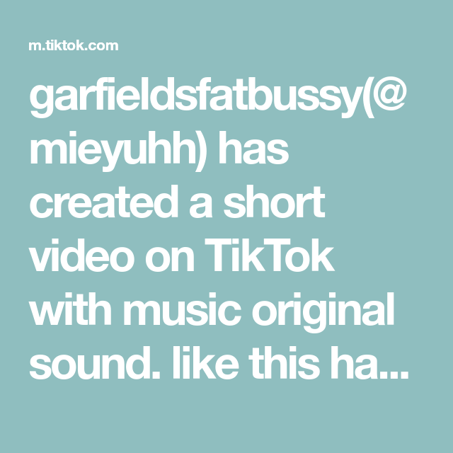 Garfieldsfatbussy Mieyuhh Has Created A Short Video On Tiktok With Music Original Sound Like This Has Me Heated The Originals British Humor Coming Of Age
