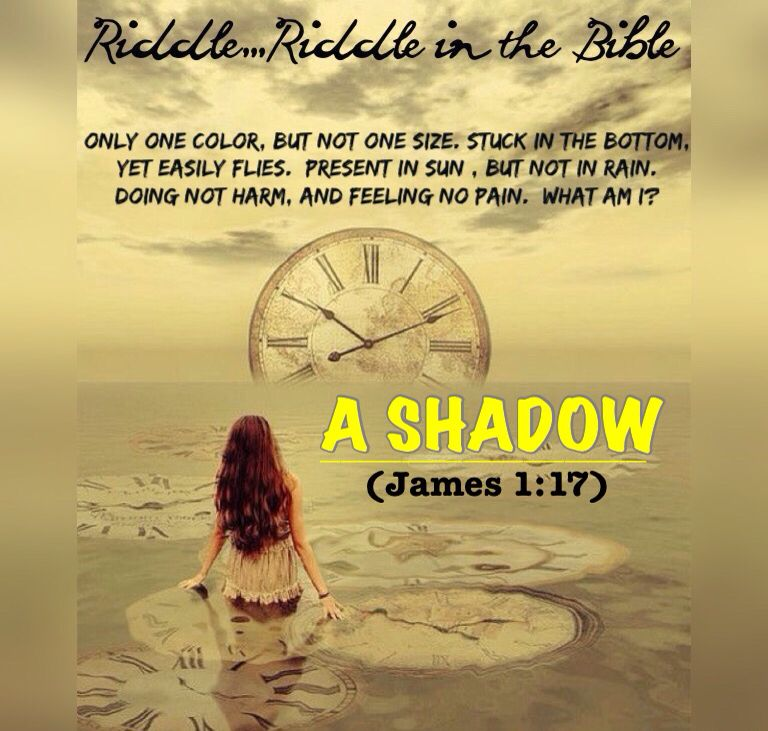 Riddle,,,Riddle in the Bible  A SHADOW RIDDLE,,,RIDDLE IN THE
