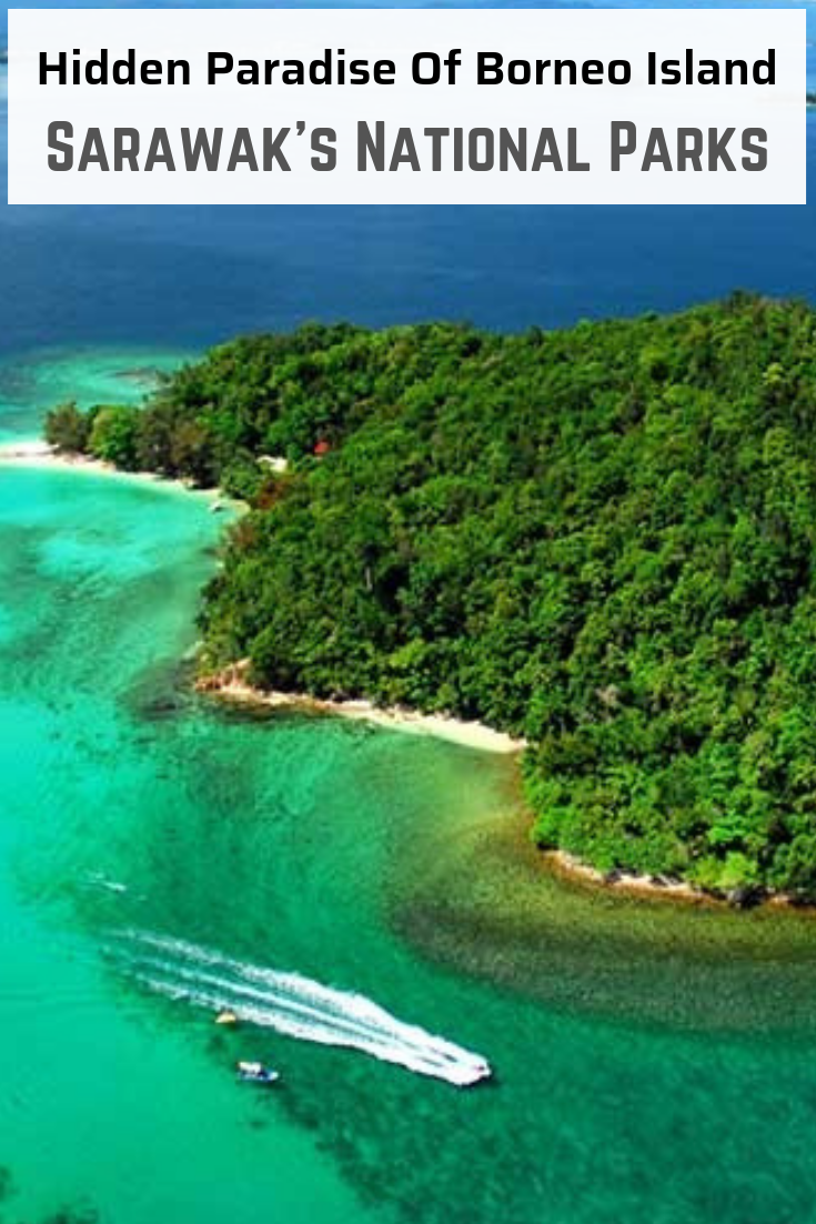 Hidden Paradise Of Borneo Sarawak S National Parks Travel Destinations Asia Asia Travel Southeast Asia Travel