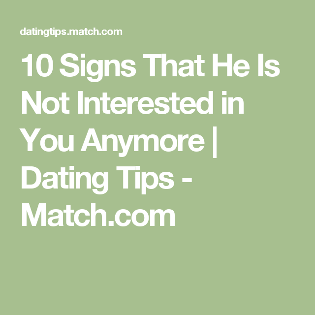 Signs a guy is not interested anymore